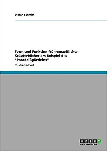 Form Und Funktion Fruhneuzeitlicher Krauterbucher Am Beispiel Des 'Paradeissgartleins'