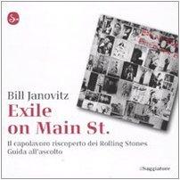 Exile on Main St. Il capolavoro riscoperto dei Rolling Stones. Guida all'ascolto