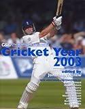 Cheltenham and Gloucester Cricket Year 2003, Jonathan Agnew, 0747571198