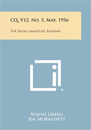 Libros En Para Descargar Cq, V12, No. 5, May, 1956: The Radio Amateurs' Journal Kindle A PDF