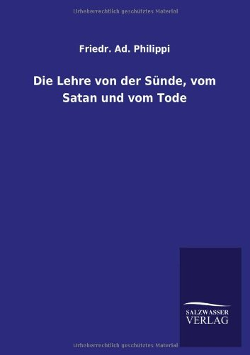 Read Online Die Lehre Von Der Sunde, Vom Satan Und Vom Tode (German Edition) ebook