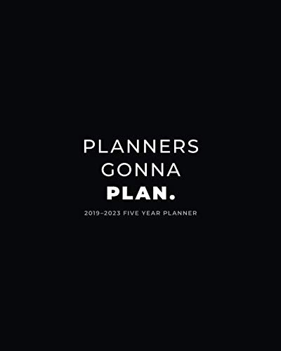 2019 - 2023 Five Year Planner; Planners Gonna Plan.: Monthly Calendar Planner, 5 Year Calendar and Schedule Organizer (Agenda, Personal  Organizer and Monthly Calendar Planner)