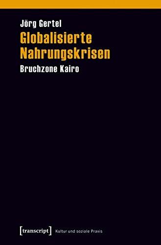 globalisierte-nahrungskrisen-bruchzone-kairo-kultur-und-soziale-praxis