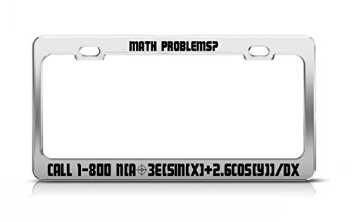 MATH PROBLEMS? CALL 1-800 N(A^3E(SIN(X)+2.6COS(Y))/DX Funny License Plate Frame