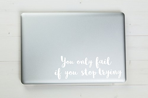 You Only Fail If You Stop Trying Vinyl Sticker Decal 6