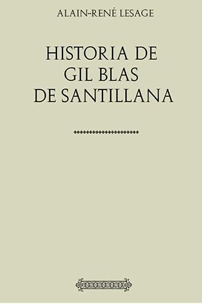 Historia de Gil Blas de Santillana: Amazon.es: Lesage, Alain-René, de Isla, José Francisco: Libros