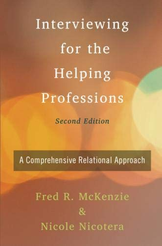 (Interviewing for the Helping Professions: A Comprehensive Relational Approach)