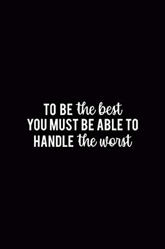 To Be The Best You Must Be Able To Handle The Worst: WallStreet  Journal Composition Blank Lined Diary Notepad 120 Pages Paperback (Best Stock Analysis App)