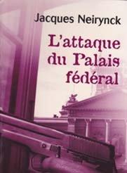L'attaque du Palais fédéral, Neirynck, Jacques