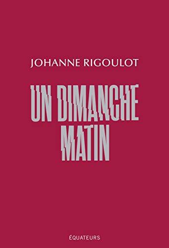 Un dimanche matin (LITTERATURE (NO) (French Edition)