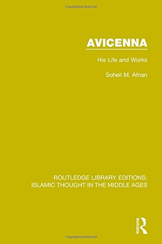 Avicenna: His Life and Works (Routledge Library Editions: Islamic Thought in the Middle Ages) (Volume 2)