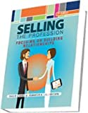 img - for Selling: The Profession - Focusing On Building Relationships book / textbook / text book