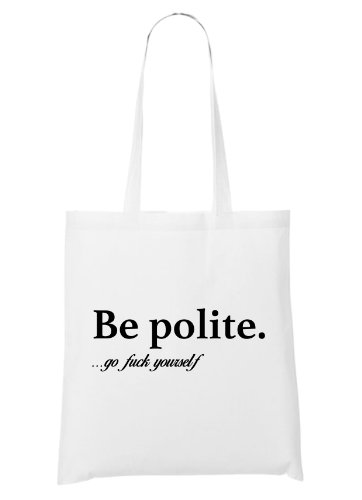 Be Polite Go Fuck Yourself Bolsa Blanco