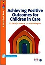 Book Achieving Positive Outcomes for Children in Care (Lucky Duck Books) by R J Cameron (2009-08-24)