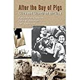 After the Bay of Pigs, Pablo Perez-Cisneros and John B. Donovan, 0979679435