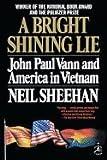 A Bright Shining Lie John Paul Vann & America in Vietnam (Hardcover, 2009)