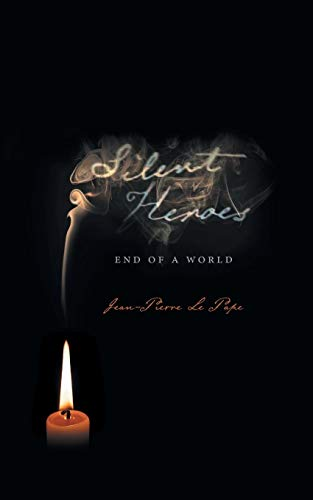 Silent Heroes: End of a World