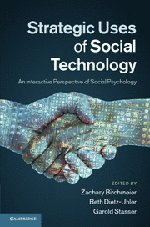Strategic Uses of Social Technology: An Interactive Perspective of Social Psychology