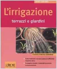 Lirrigazione. Terrazzi e giardini: 9788879446914: Amazon ...