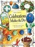 Celebrations Make and Do, Gillian Chapman, 0758605854