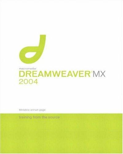 Macromedia Dreamweaver MX 2004: Training from the Source (3rd Edition)