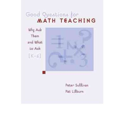 Good Questions for Math Teaching: Why Ask Them and What to Ask, Grades K-6 (Paperback) - Common