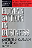 Human Action in Business : Praxiological and Ethical Dimensions, , 1560002581