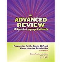 ADVANCED REVIEW OF SPEECH-LANG.PATHOL.