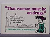 : That Woman Must Be on Drugs