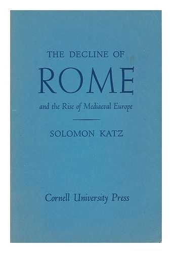Decline of Rome & the Rise of Mediaeval