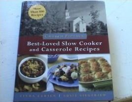 Church Potluck Best-Loved Slow Cooker and Casserole Recipes: Homestyle Recipes for Church Suppers, Family Gatherings, and Community Celebrations by Linda Johnson Larsen (September 19,2010)