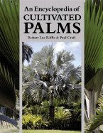 An Encyclopedia Of Cultivated Palms [Hc,2003]