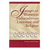 Images of Women in Maharashtrian Literature and Religion, , 0791428370