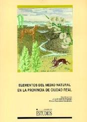 Descargar Libro Elementos Del Medio Natural En La Provin Incia De Ciudad Real José Luis García Rayego