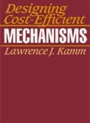 Designing Cost-Efficient Mechanisms: Minimum Constraint Design, Designing With Commercial Components, and Topics in Design Engineering (Reference) by Kamm, Lawrence J. (1993) Paperback