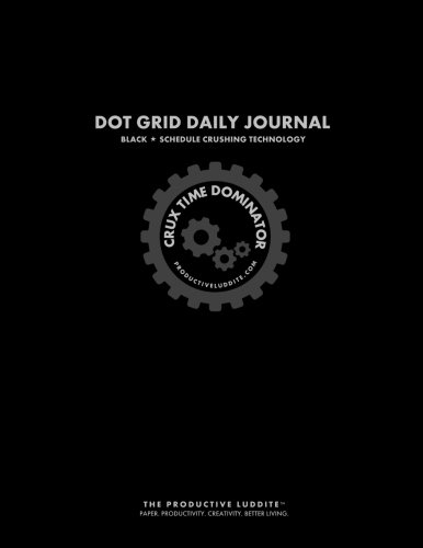 Download Crux Time Dominator: Dot Grid Daily Journal Black: Schedule Crushing Technology ebook