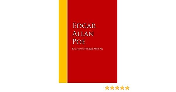 Amazon.com: Los cuentos de Edgar Allan Poe: Biblioteca de Grandes Escritores (Spanish Edition) eBook: Edgar Allan Poe: Kindle Store