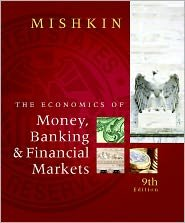 Economics of Money, Banking and Financial Markets, The 9th (nineth) edition Text Only