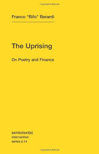 The Uprising: On Poetry And Finance (Semiotext(e) / Intervention Series)