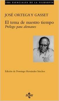 El Tema de Nuestro Tiempo Filosofia by Jose Ortega y. Gasset 2005 ...