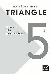 Triangle Mathématiques 5e éd. 2010 - Livre du professeur