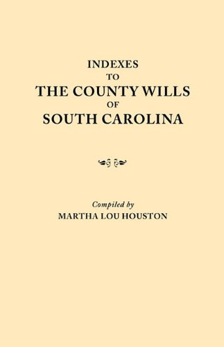 Indexes to the County Wills of South Carolina