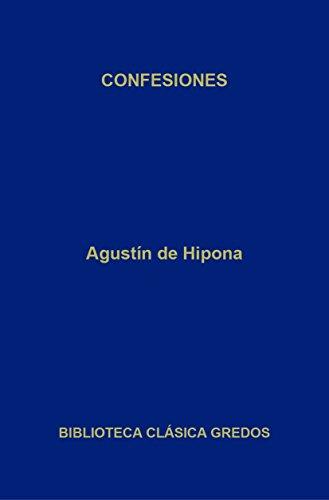 Confesiones (Biblioteca Clásica Gredos) (Spanish Edition)