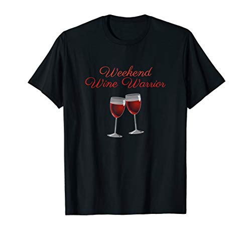Funny Weekend Wine Warrior Shirt