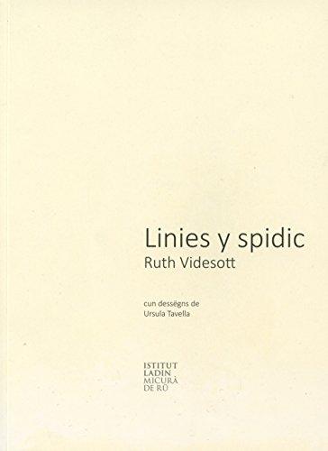 Linies y spidic. Ediz. ladina Ruth Videsott
