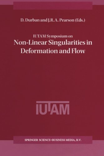 IUTAM Symposium on Non-Linear Singularities in Deformation and Flow: Proceedings of the IUTAM Symposium held in Haifa, I