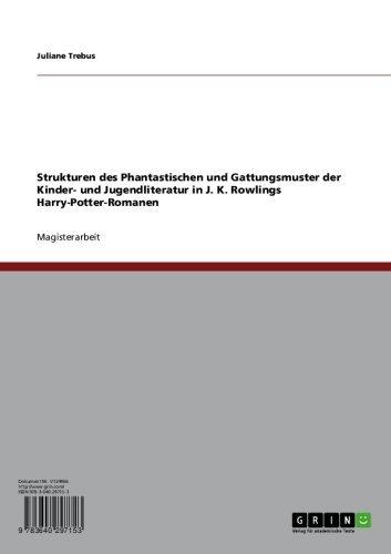 Download Strukturen des Phantastischen und Gattungsmuster der Kinder- und Jugendliteratur in J. K. Rowlings Harry-Potter-Romanen (German Edition) Pdf