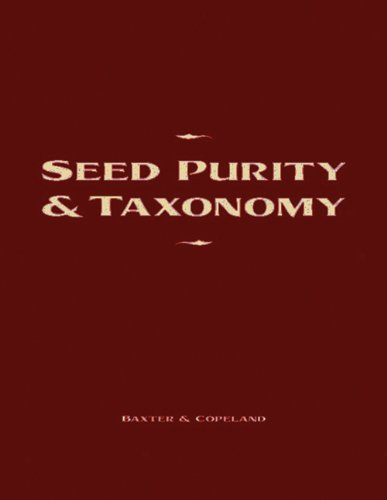 Read Online Seed Purity and Taxonomy: Application of Purity Testing Techniques to Specific Taxonomical Groups of Seeds pdf epub