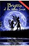Brigitta of the White Forest, Danika Dinsmore, 0975404253