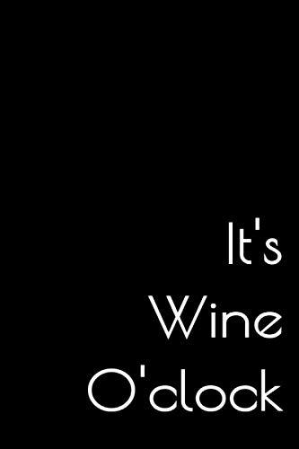 It's Wine O'clock: A Wine Tasters Journal by Vita Rae Publishing